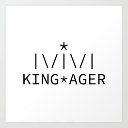 Kingager Art Print