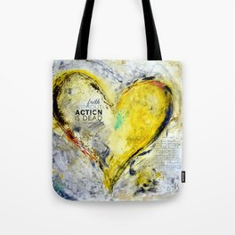 Faith without action is dead. Tote Bag