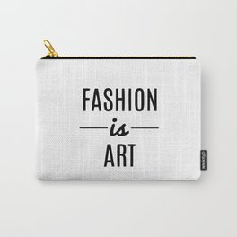 Fashion is art Carry-All Pouch
