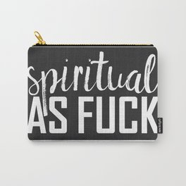 spiritual as fuck Carry-All Pouch