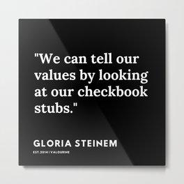 74    | Gloria Steinem Quotes | 191202 Metal Print