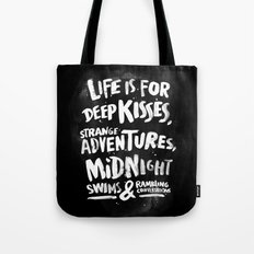 Life is for deep kisses... Tote Bag