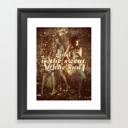 Gold is the sweat of the sun Framed Art Print