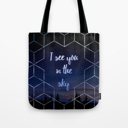 I See You In The Sky Typography Design Tote Bag