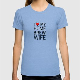 I Heart My Homebrew Wife T-shirt