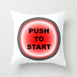 Push To Start Throw Pillow