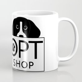 Adopt, Don't Shop Coffee Mug