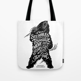 """Prophet Muhammad - """"A man stumbles due to his tongue more than he stumbles with his two feet."""" Tote Bag"""