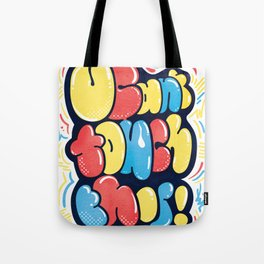 U Can't Touch This Tote Bag