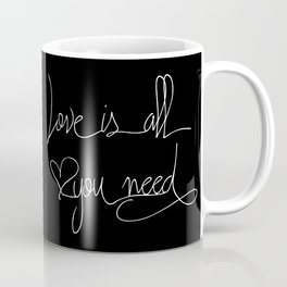 Love is all you need white hand lettering on black Coffee Mug