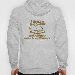 "I am not a book ""addict""... Hoody"