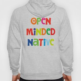 Open minded Native Hoody
