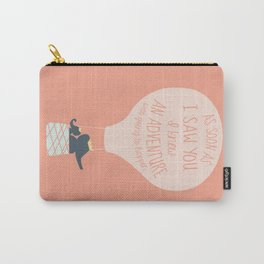 As soon as I saw you I knew an Adventure was going to Happen Carry-All Pouch
