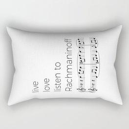 Live, love, listen to Rachmaninoff Rectangular Pillow