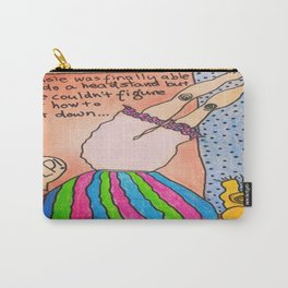 Never Give Up! You'll Get There! Carry-All Pouch
