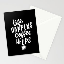 Life Happens Coffee Helps black and white typography design quote poster Stationery Cards