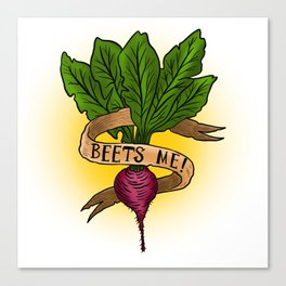 Beets Me! Canvas Print