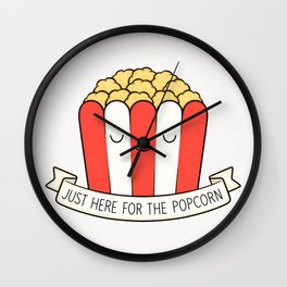 Just Here For The Popcorn Wall Clock