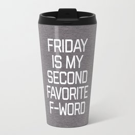 Favorite F-Word Funny Quote Travel Mug