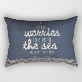 I Have Worries To Give To The Sea Rectangular Pillow