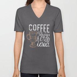 Coffee blackboard lettering — Coffee is always a good idea Unisex V-Neck