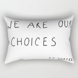 we are our choices III. Rectangular Pillow