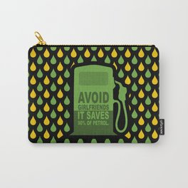 Avoid Girlfriends... Save Petrol (Funny Concept) Carry-All Pouch