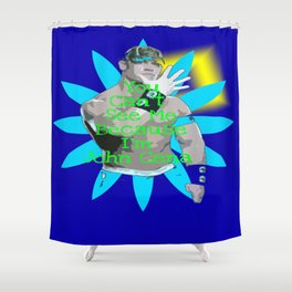 You can't see me.. JOHN CENA  Shower Curtain