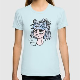 IN A GREAT MOOD. T-shirt