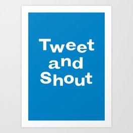 Tweet & Shout! Art Print