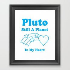 Pluto: Still A Planet In My Heart Framed Art Print