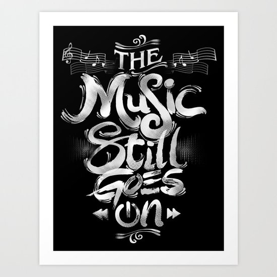Music Still Goes On Art Print