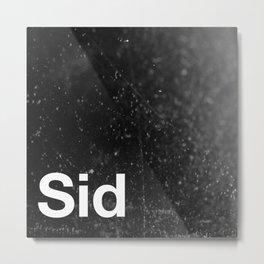 Sid Metal Print