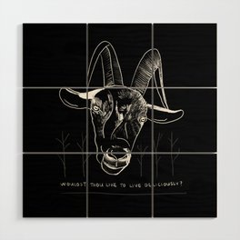 Wouldst Thou Like to Live Deliciously? Wood Wall Art