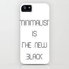 Minimalist is the new black White iPhone Case
