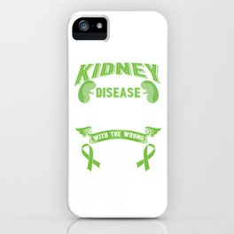 Kidney Disease Fighter ESRD Messed With The Wrong Family iPhone Case