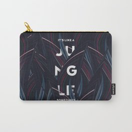 Its a jungle sometimes Carry-All Pouch
