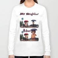 titan Long Sleeve T-shirts featuring SNK-My neighbor titan by Mimiblargh