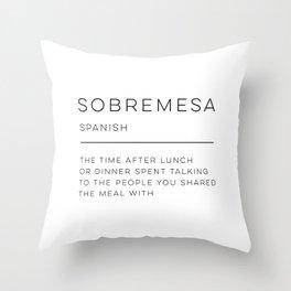 Sobremesa Definition Throw Pillow