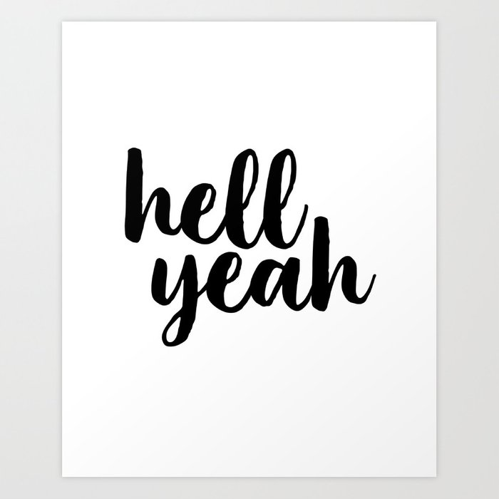 photograph relating to Printable Word Art named Hell Yeah, Printable Artwork, Inspirational Estimate, Typography Poster, Phrase Artwork, Typographic Print Artwork Print as a result of artbynikola