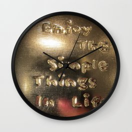 The simple things in life in a shine Wall Clock