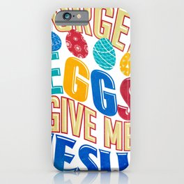 Easter Fun Forget Eggs Give Me Jesus iPhone Case