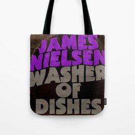 James Nielsen - Washer of Dishes  Tote Bag