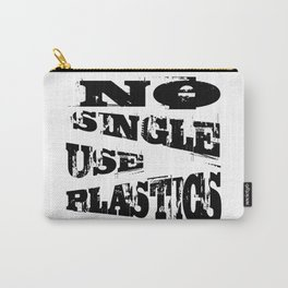 No Single Use Plastic EcoFriendly Recycle Quote Carry-All Pouch