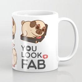 You Look Fab! -Puglie Coffee Mug