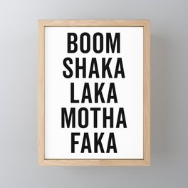 Boom Shaka Laka Funny Quote Framed Mini Art Print