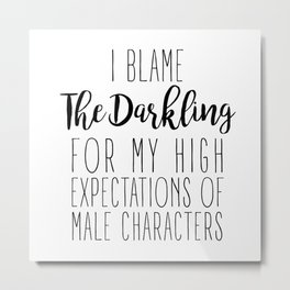 High Expectations - The Darkling Metal Print
