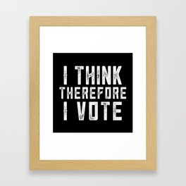 I Think Therefore I Vote (on black version) Framed Art Print