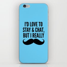 I'd Love to Stay and Chat, But I Really Mustache Must Dash (Blue) iPhone Skin