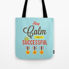 Lab No. 4 - Stay Calm and Be Successful Motivational Quotes Poster Tote Bag